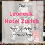 My review of the Leoneck Hotel Zurich