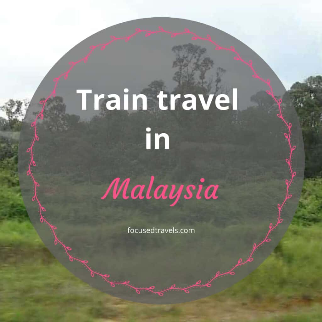 Train Travel in Malaysia