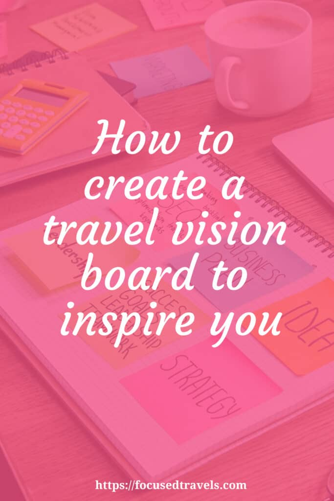 How to create a travel vision board to inspire you