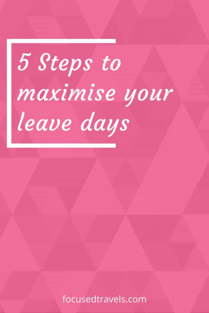 Make the most of your leave days | focusedtravels