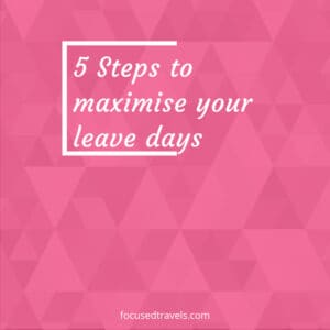 Make the most of your leave days   Focusedtravels