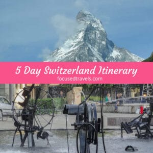5 Day Switzerland Itinerary