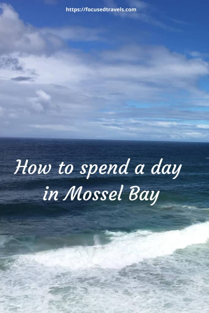 How to spend a day in Mossel Bay