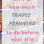 How much travel planning is needed for a trip?