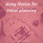 How I use Notion for travel planning