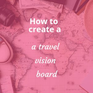 how to create a Travel Vision Board Square