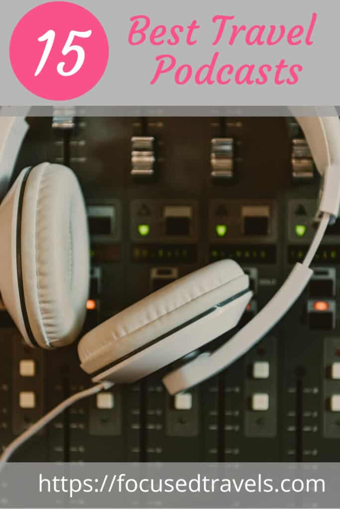 Best Travel Podcasts | Focused Travels