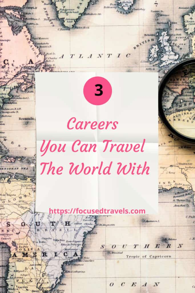 3 Careers you can travel the world with | FocusedTravels