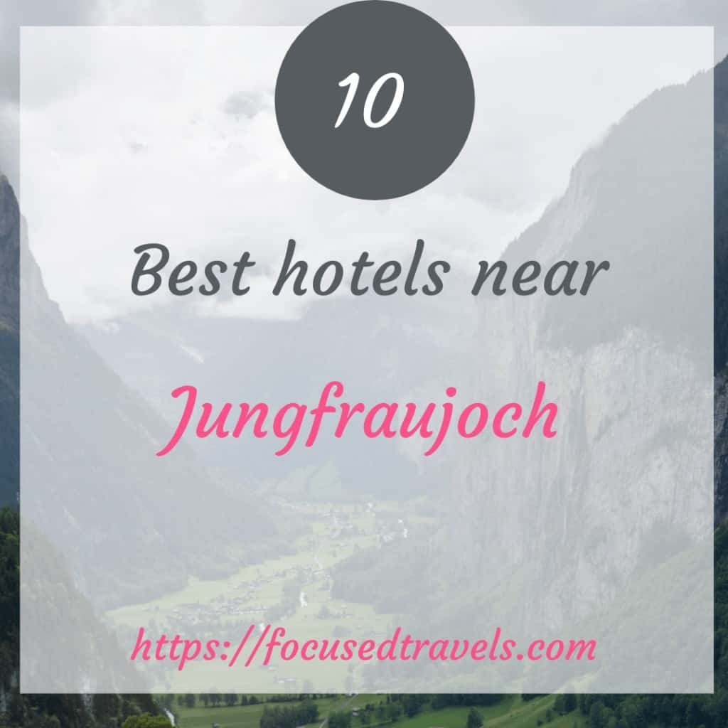 10 best hotels near jungfraujoch