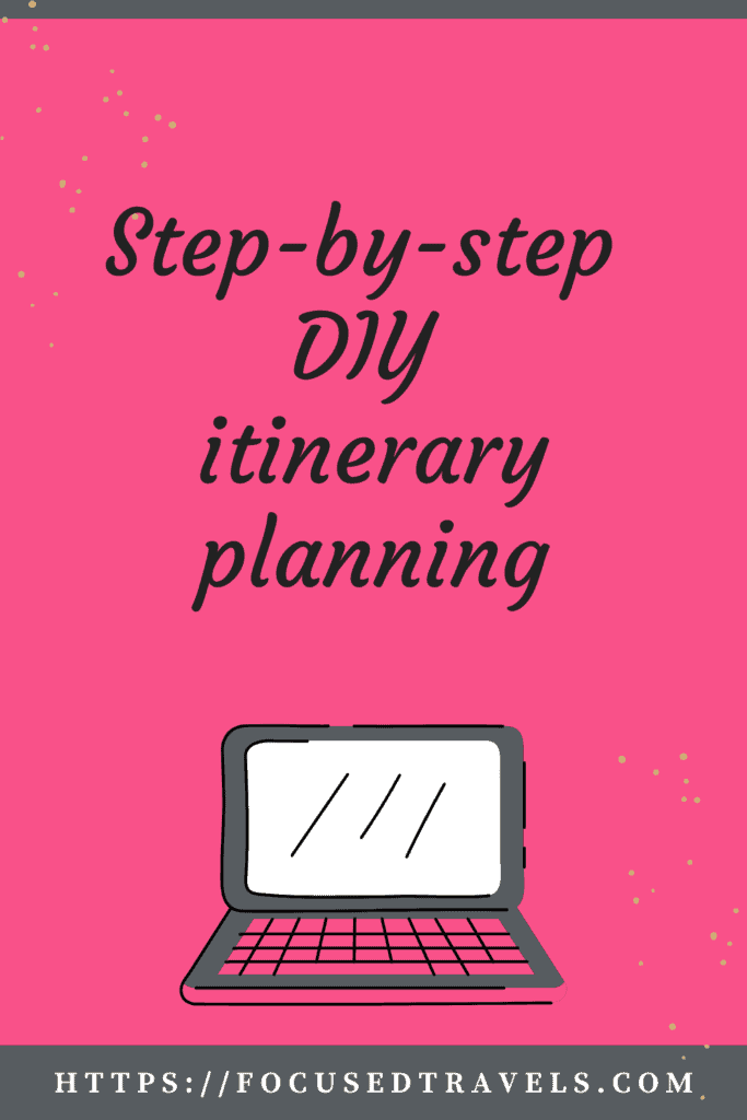 Step-by-step DIY itinerary planning