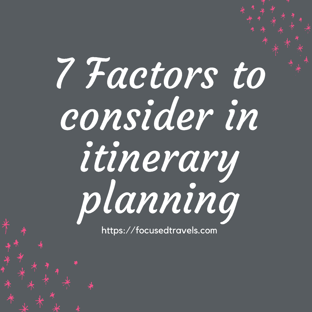 7 Factors to consider in itinerary planning Square